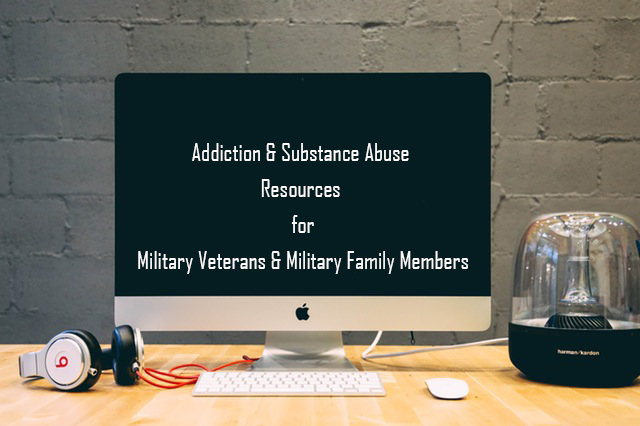 Addiction and substance abuse resources for military veterans and military family members
