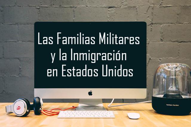 Las Familias Militares y la Inmigración en Estados Unidos